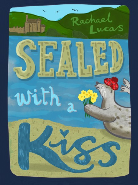 sealed with a kiss by rachael lucas