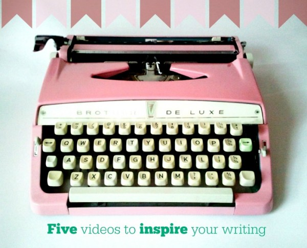 five videos for writing inspiration