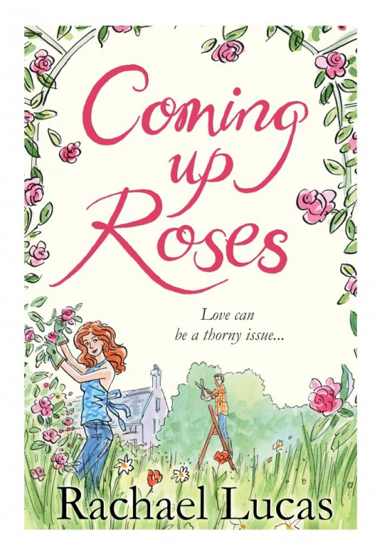 coming up roses by rachael lucas a novel