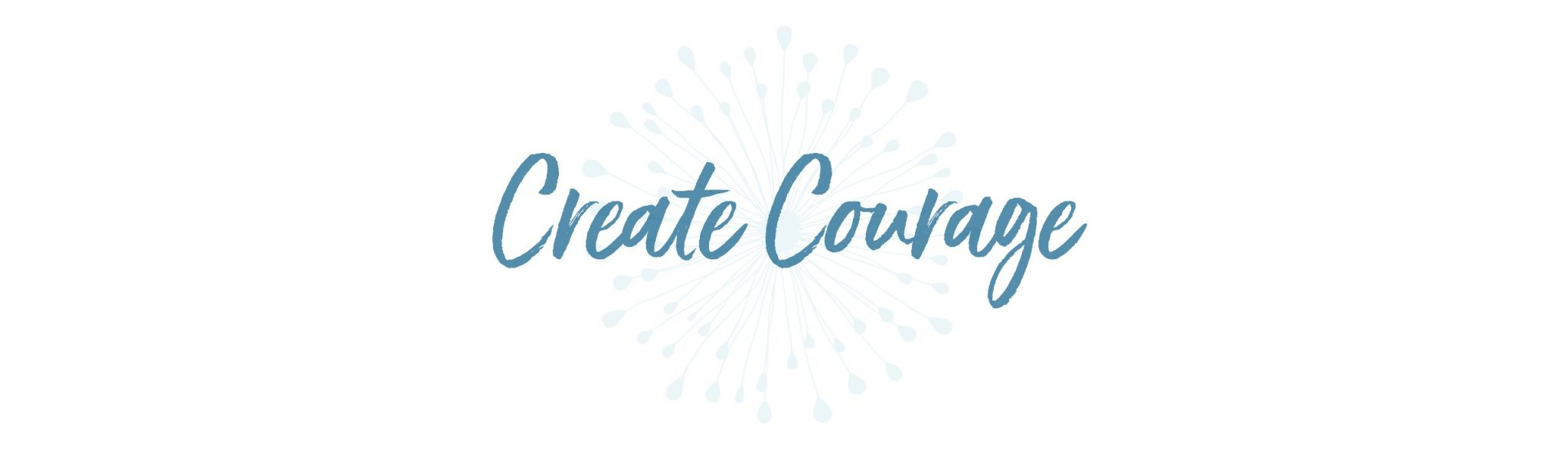 create courage